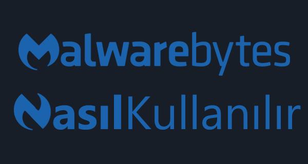 Malwarebytes Nasil Kullanilir