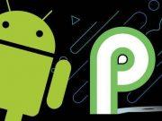 Android P ile Birlikte Gelen Yenilikler!